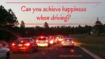Happiness when driving?