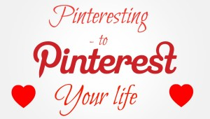 Pinteresting your life
