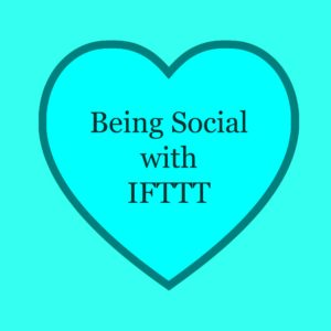 Being Social with IFTTT