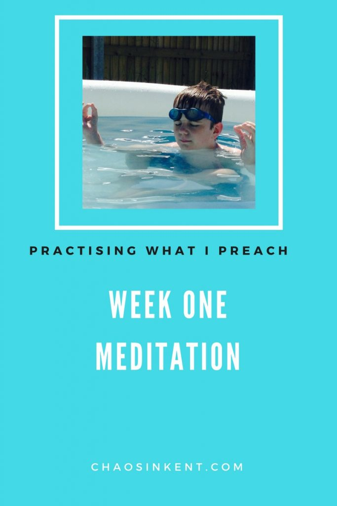 Meditation - Week one - practising what I preach