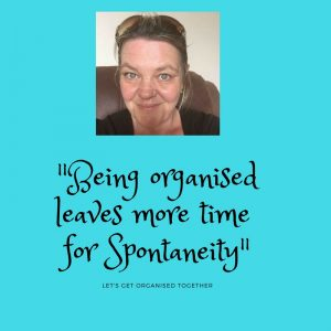 Being organised leaves time for spontaneity
